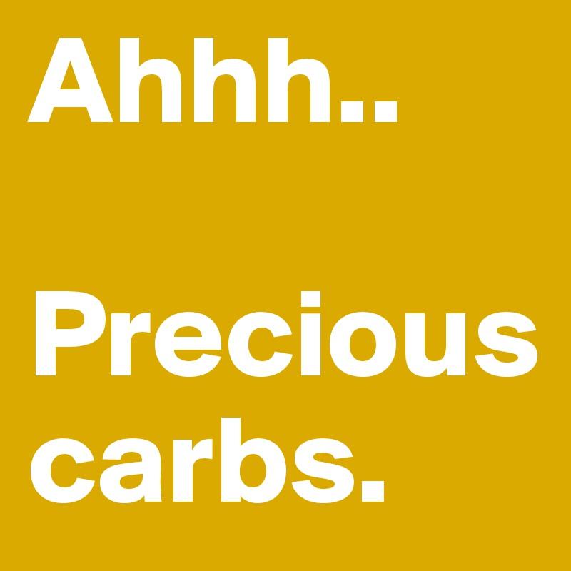 Ahhh-Precious-carbs
